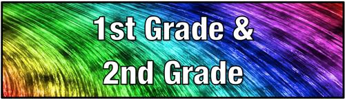 1st Grade and 2nd Grade